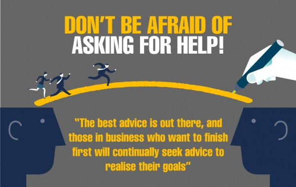 Don't be afraid of asking for help!